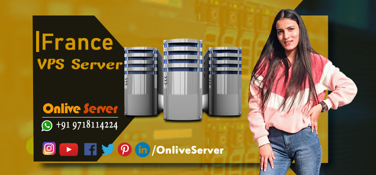 How can you get Benefitted from France VPS Server Hosting
